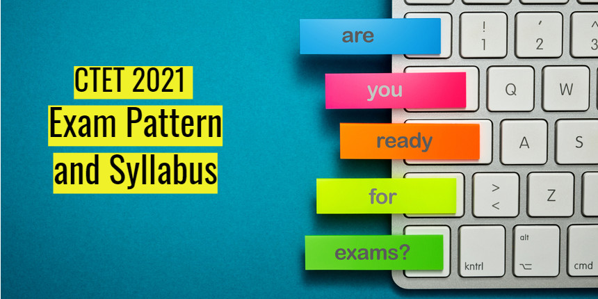 CTET 2021: Check details about exam date, test pattern and syllabus here