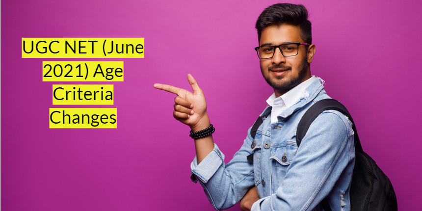 UGC NET 2021 June Cycle  - Know the changes in age criteria