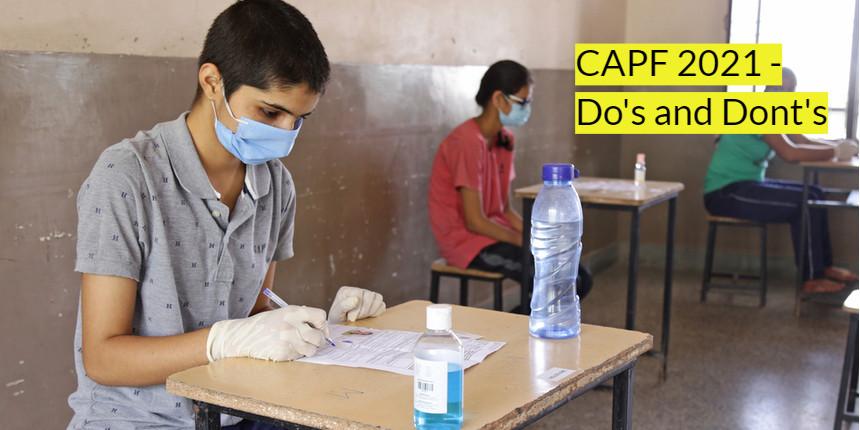 CAPF 2021: Check dos and don'ts here